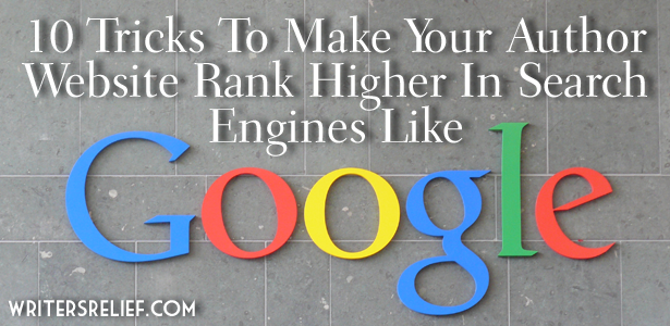 10 Tricks To Make Your Author Website Rank Higher In Search Engines Like Google