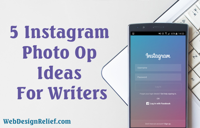 5 Instagram Photo Op Ideas For Writers - Web Design Relief