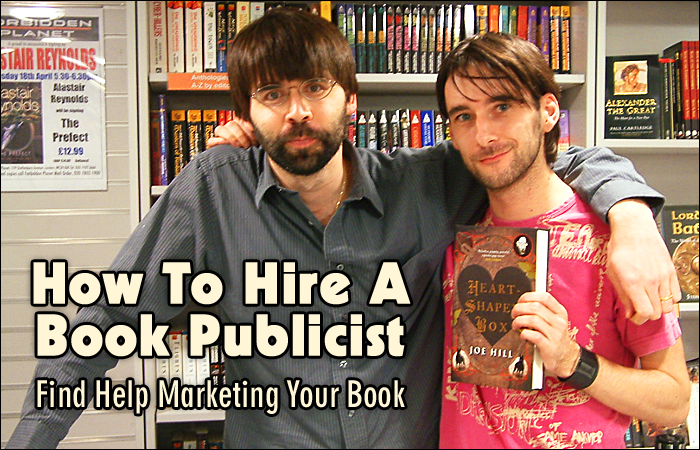 How To Hire A Book Publicist: Find Help Marketing Your Book