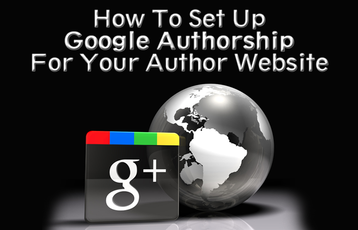 How To Set Up Google Authorship For Your Author Website