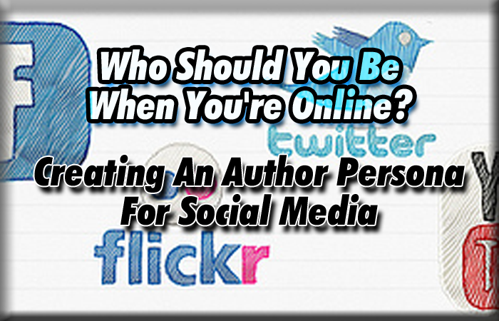 Who Should You Be When You're Online? Creating An Author Persona For Social Media