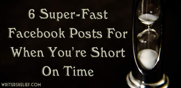 6 Super-Fast Facebook Posts For When You're Short On Time