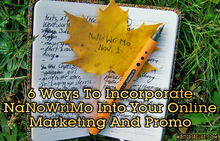 6 Ways To Incorporate NaNoWriMo Into Your Online Marketing And Promo!